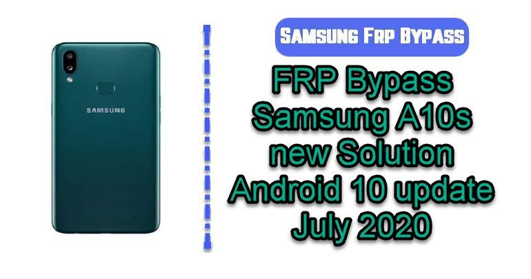 Frp bypass samsung a10s new solution android 10 update