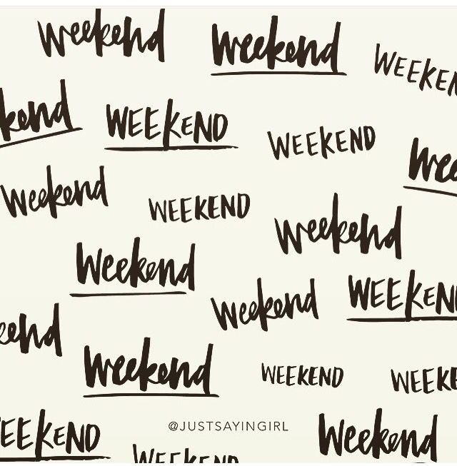 Weekend Love Weekend Quotes Words Words Quotes