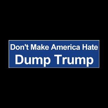 Funny and political bumper stickers dump trump car magnet 10 x dont make america hate dump trump