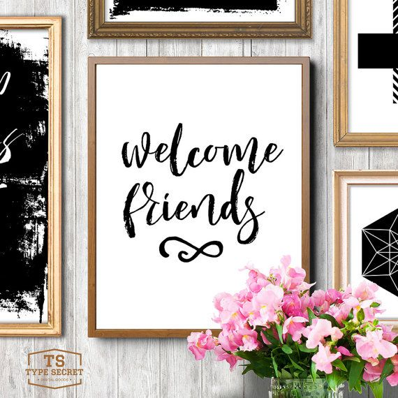Welcome friends printable quote home decor guest room welcome sign ...