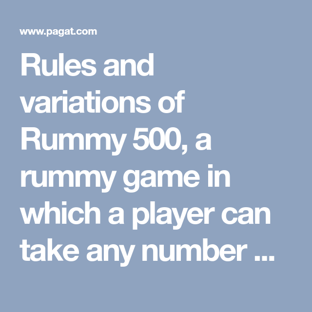 Rules And Variations Of Rummy 500 A Rummy Game In Which A Player