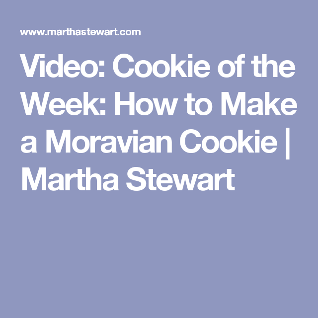 Video: Cookie of the Week: How to Make a Moravian Cookie | Martha Stewart