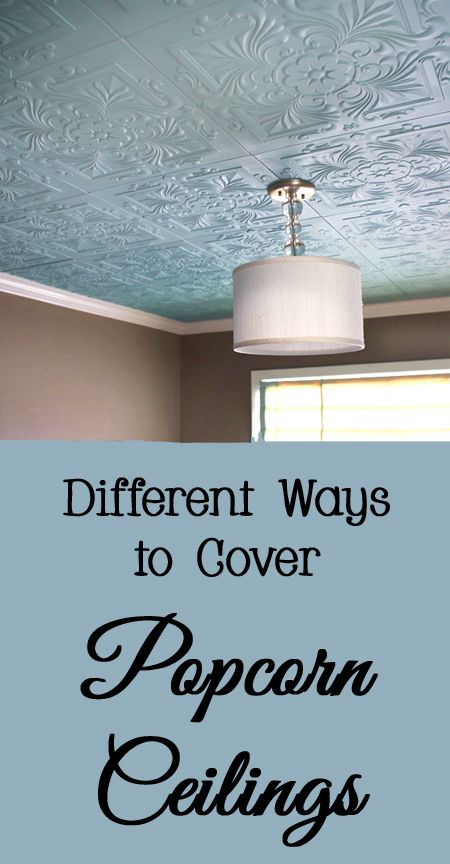 Different Ways To Cover Popcorn Ceilings Covering