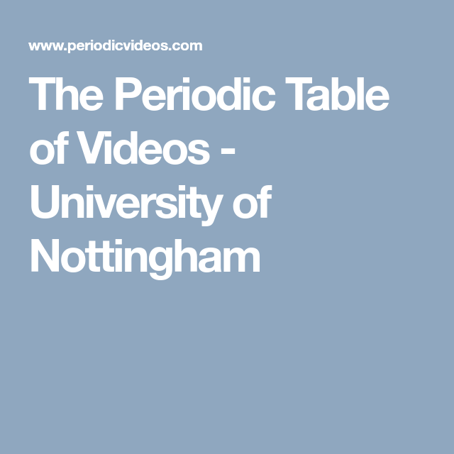 The periodic table of videos university of nottingham tout the periodic table of videos university of nottingham urtaz Images