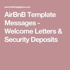 Airbnb Template Messages  Welcome Letters  Security Deposits
