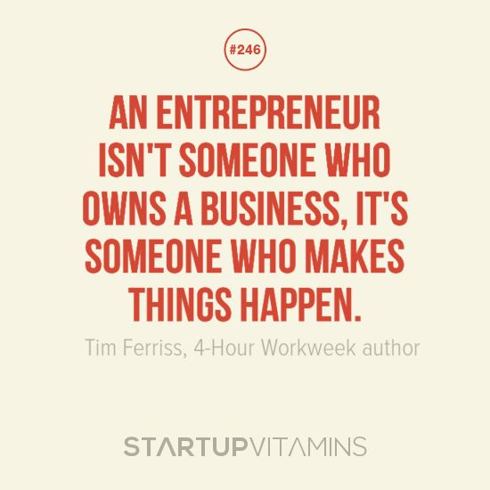 """Entrepreneurship Quotes: """"An Entrepreneur Isn't Someone Who Owns A Business, It's"""