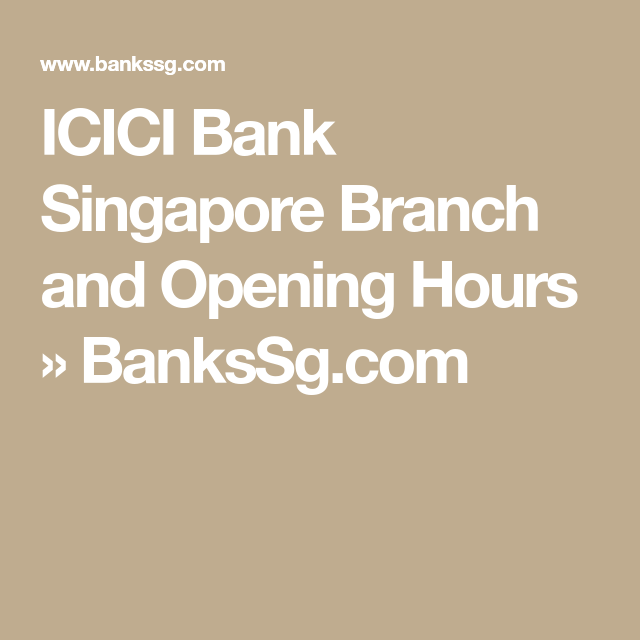 Icici Bank Singapore Branch And Opening Hours Bankssg Com Icici Bank Branch Singapore
