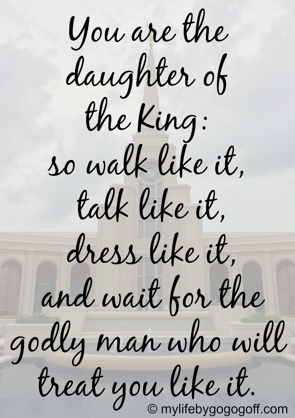 You Are The Daughter Of The King So Walk Like It Talk Like It