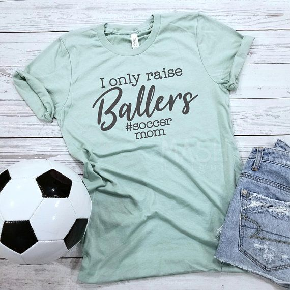 a9fa4605 I only raise ballers tshirt, soccer shirt, #soccermom shirt, unisex soccer  mom tshirt, baller mom shirt, mother's day gift, hashtag mom tee
