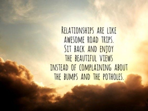 Road Quotes Prepossessing Relationships Quotes Sit Back And Enjoy Relationships Like Awesome