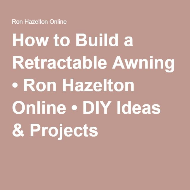 How to Build a Retractable Awning • Ron Hazelton Online ...