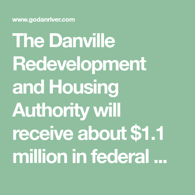 The Danville Redevelopment And Housing Authority Will