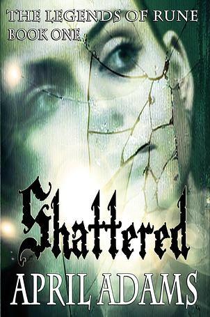 April Adams, Shattered, The Legends of Rune, indie book, indie author, indie