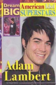 Adam Lambert (Dream Big  American Idol Superstars), 978-1422216347, Chuck Bednar, Mason Crest Publishers