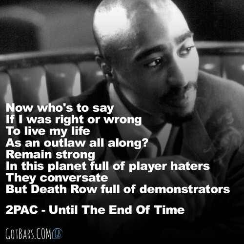 Until The End Of Time Tupac Time Quotes Music Quotes 2pac