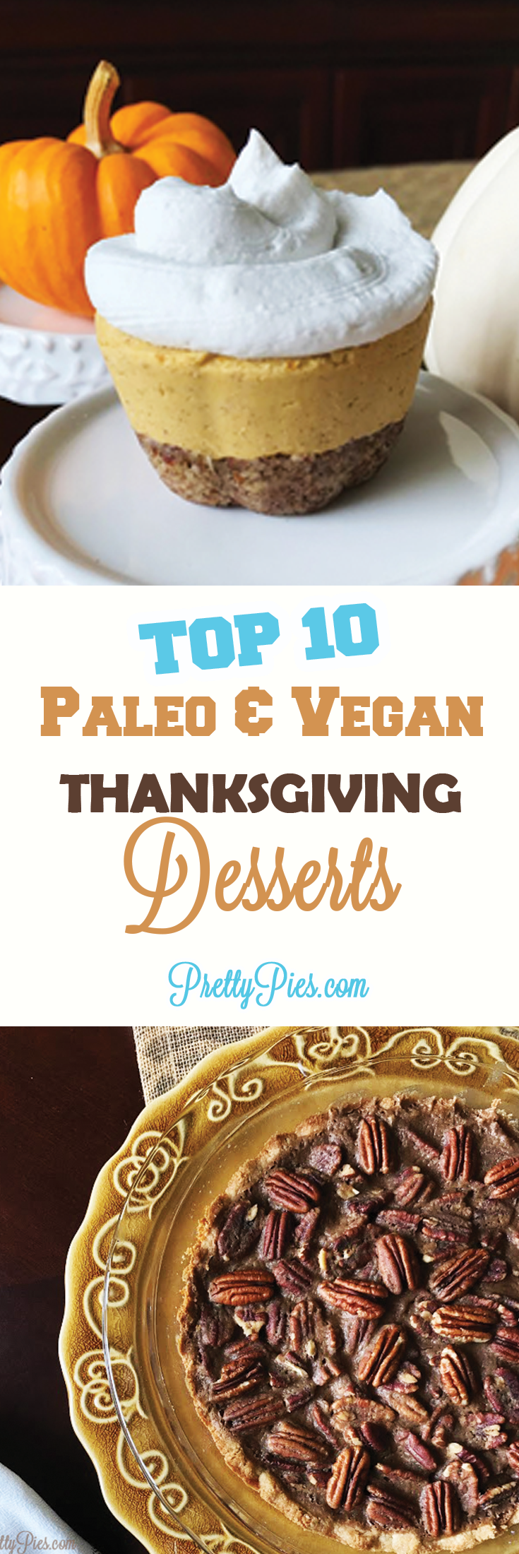 My Top 10 Paleo Vegan Thanksgiving Dessert Recipes Pretty Pies Vegan Thanksgiving Dessert Thanksgiving Food Desserts Thanksgiving Desserts