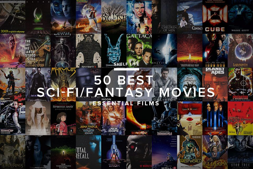 The 50 Best Sci Fi And Fantasy Movies Best Sci Fi Best Sci Fi Movie Fantasy Movies