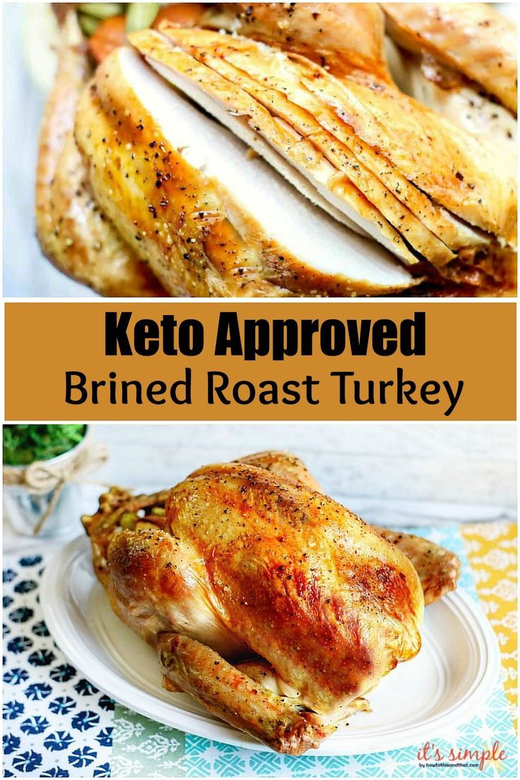 Keto approved brined roast turkey will make a wonderful addition to your Thanksgiving or Christmas dinner When you cook this brined roast turkey the result is an incredib...