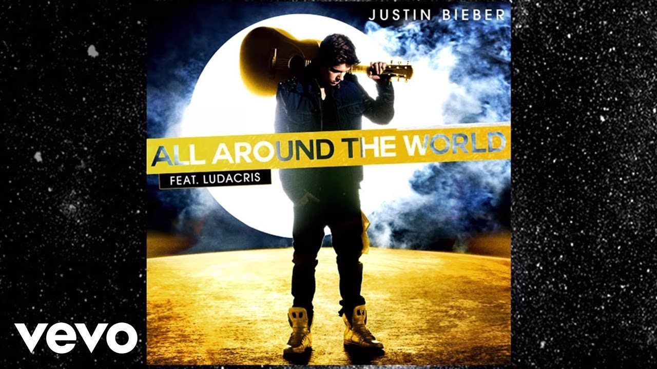 Justin Bieber All Around The World Lyric Video Youtube With
