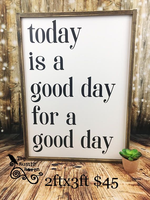 Wall Decor Signs For Home Custom Today Is A Good Day For A Good Day Framed Farmhouse Style Sign Decorating Inspiration
