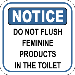 Bathroom Signs Please Do Not Flush protect you restroom with a new notice do not flush feminine