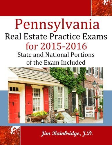 Pennsylvania Real Estate Practice Exams for 2015-2016: State and National Portions of the Exam Inclu