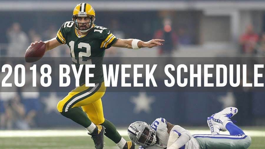 2018 NFL Bye Week Schedule - Fantasy Bye Weeks Cheat Sheet