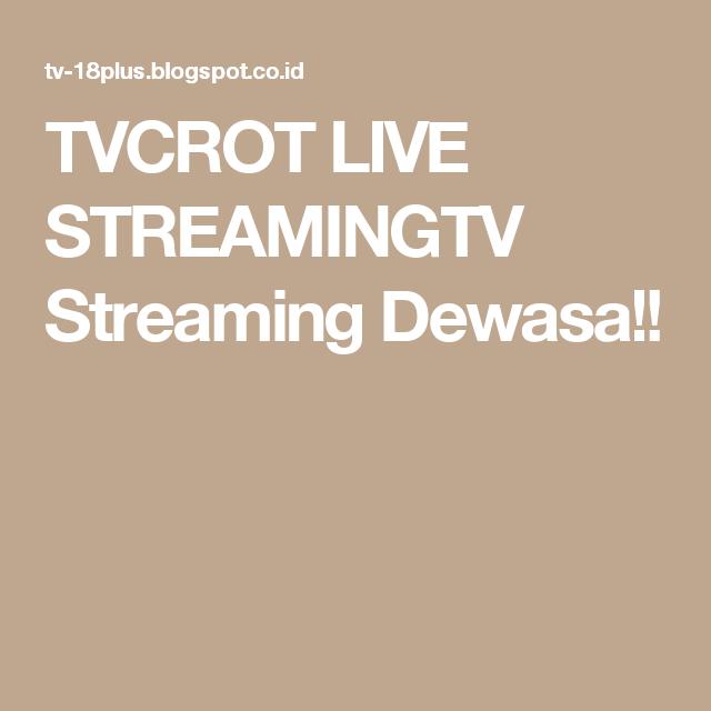 Tvcrot Live Streamingtv Streaming Dewasa Indonesia