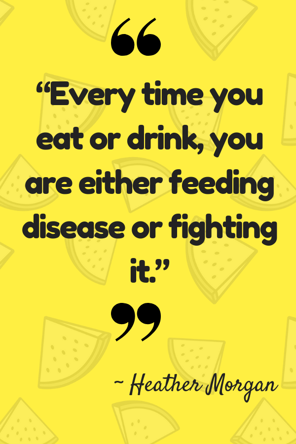 34 Best Healthy Eating Quotes For You and Your Kids!