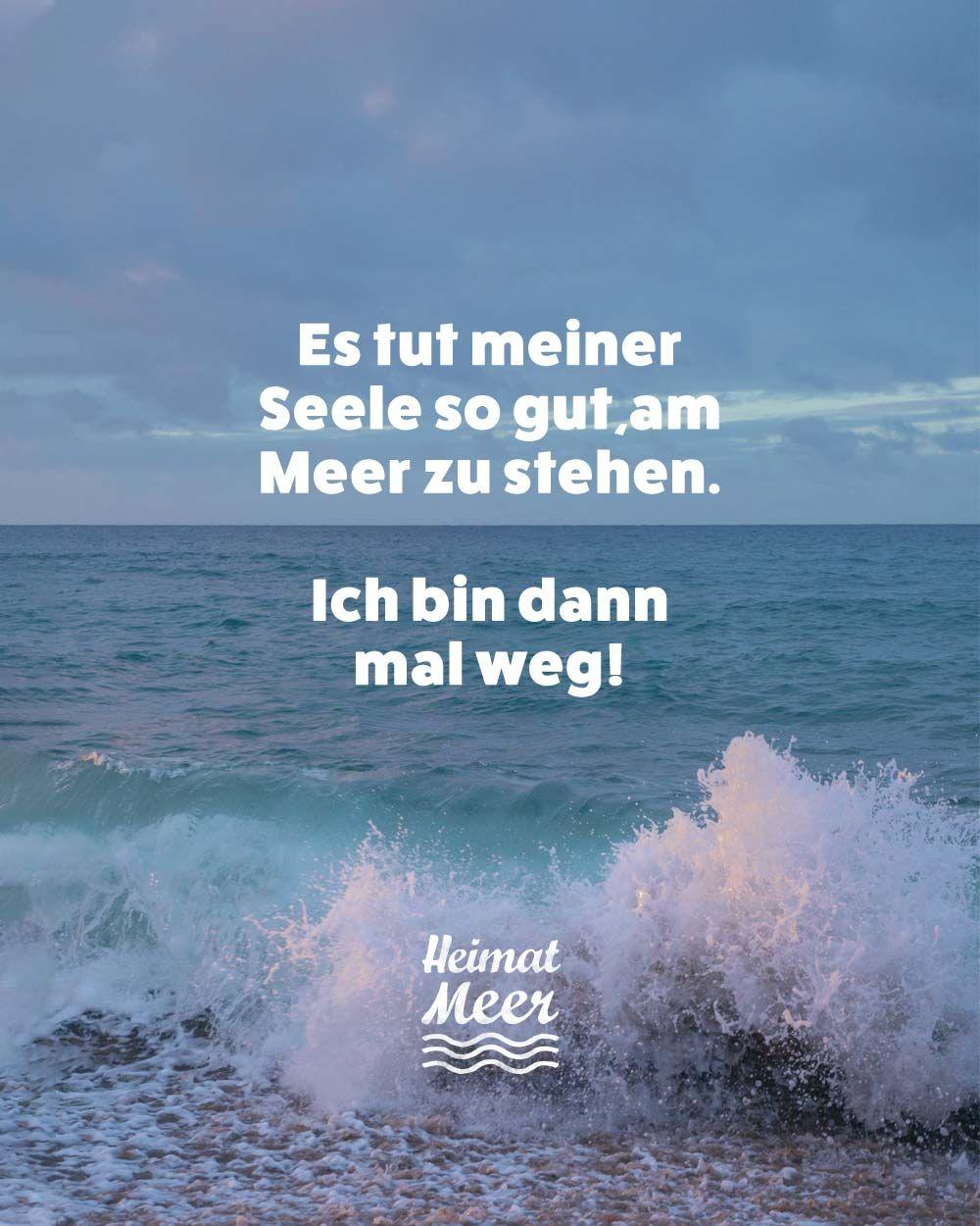 Ich Bin Dann Mal Weg In 2020 Heimatmeer Spruche Meer Strand Bilder