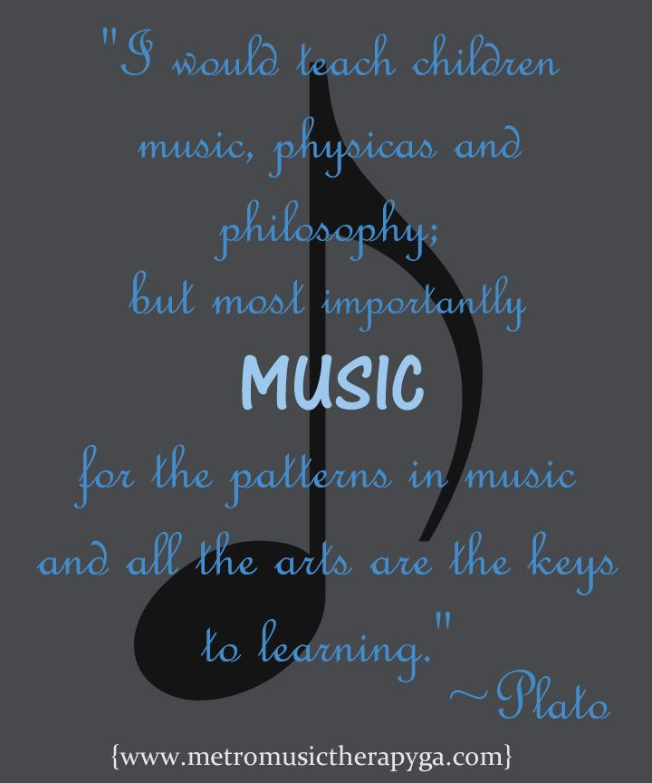 Plato Music Www Metromusictherapyga Com Music Therapy Quotes Music For Kids Music For Toddlers