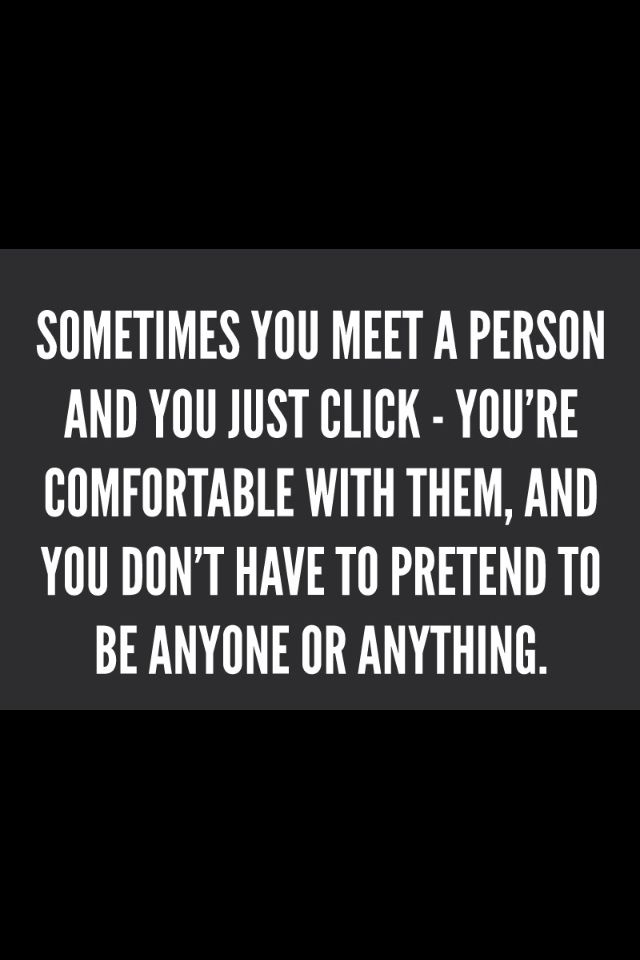 Sometimes you meet and click