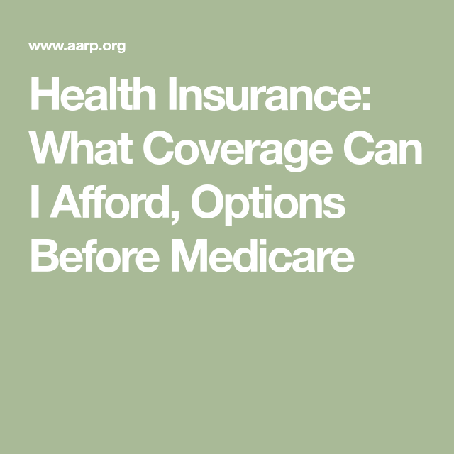 Health Insurance What Coverage Can I Afford Options Before