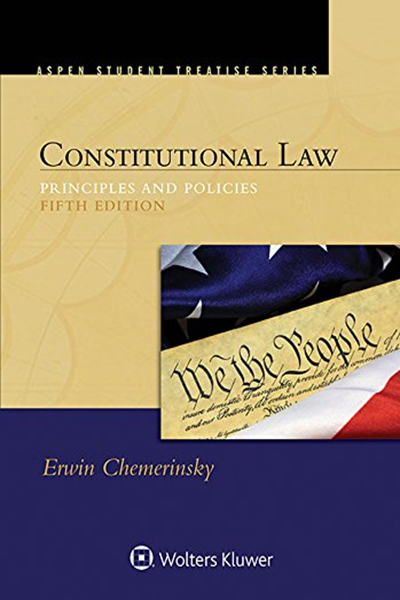 2015 Constitutional Law Principles And Policies Aspen Treatise Series By Erwin Chemerinsky Aspen Publishers Constitutional Law Ebook Law Books
