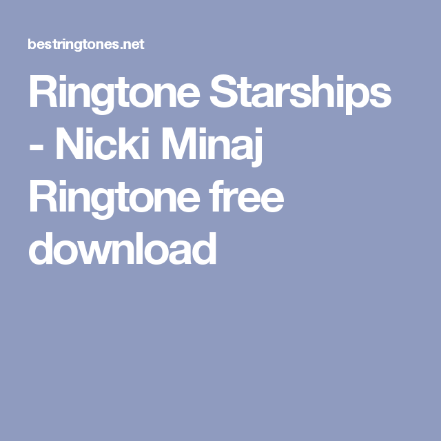 Ringtone Starships - Nicki Minaj Ringtone free download