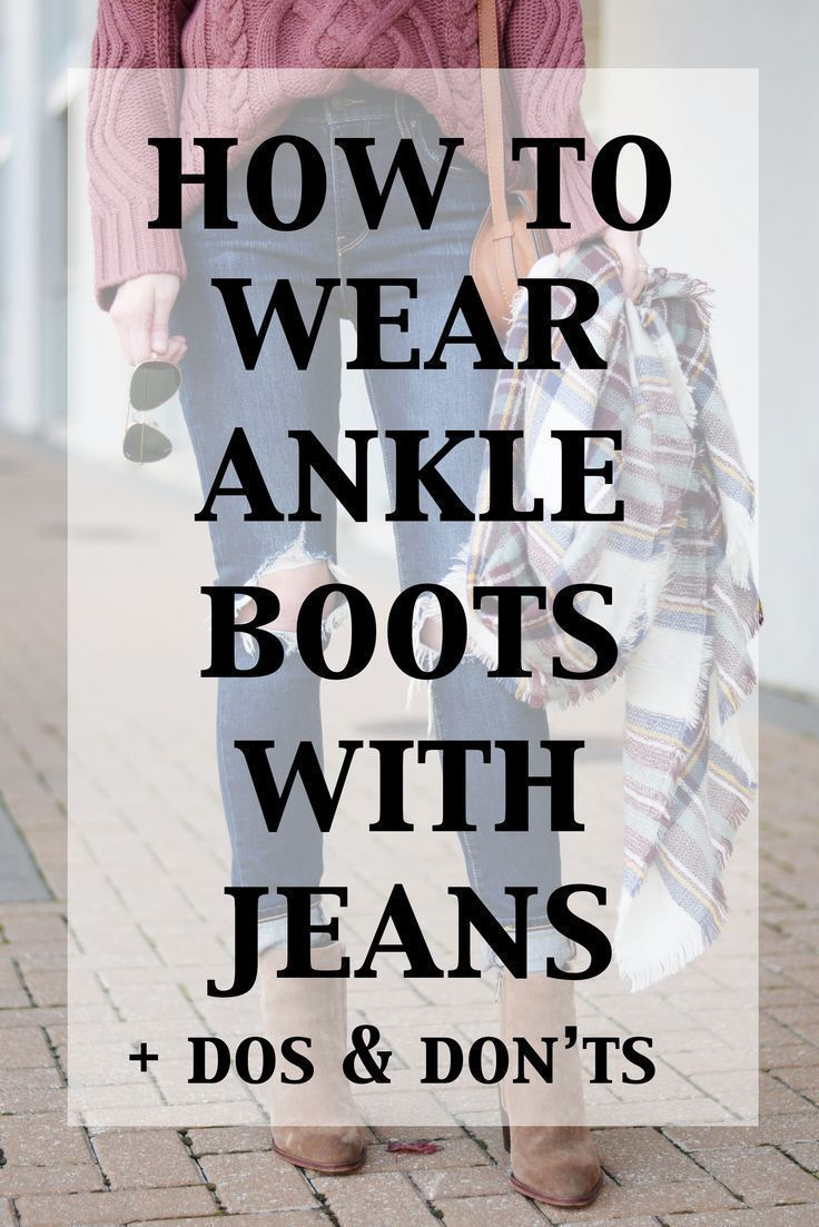 How to Wear Ankle Boots with Jeans - The Dos -   17 style Jeans with ankle boots ideas