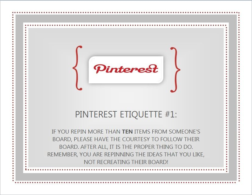 PINTEREST ETIQUETTE ..don't power pin! If you pin 10+, please follow that board :)