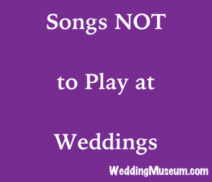 Songs Not To Play At A Wedding