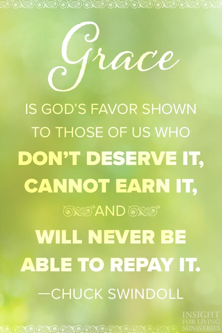 Grace Is God S Favor Shown To Those Of Us Who Don T Deserve It