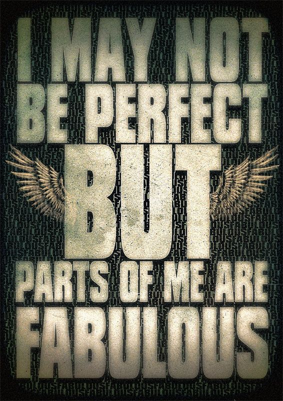 I may not be perfect but parts of me  are  FABULOUS Poster Typography  Print canvas quote phrase words   fun  Message  gift  home  Decor. $28.00, via Etsy.