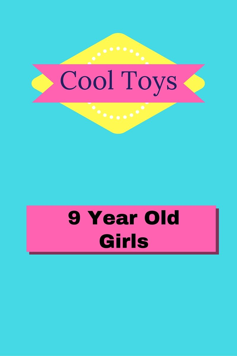 Cool Gifts for 9 Year Old Girls in 2018 - Best Toys For Girls Aged 9 ...