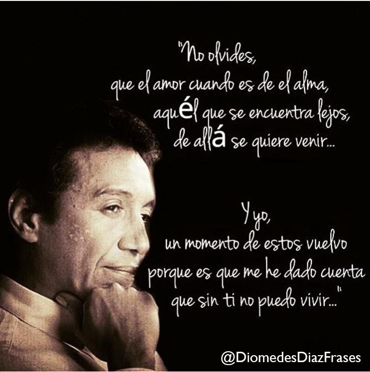 No Lo Olvides Diomedes Frases Y Vallenatos
