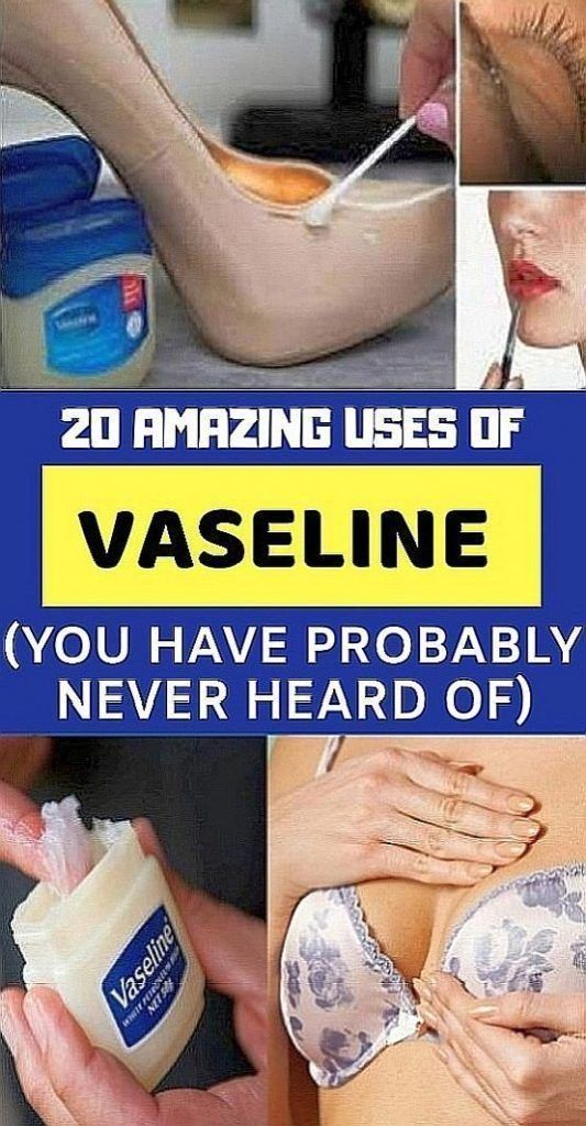 20 GREAT USES OF VASELINE WHICH YOU PROBABLY DON'T KNOW