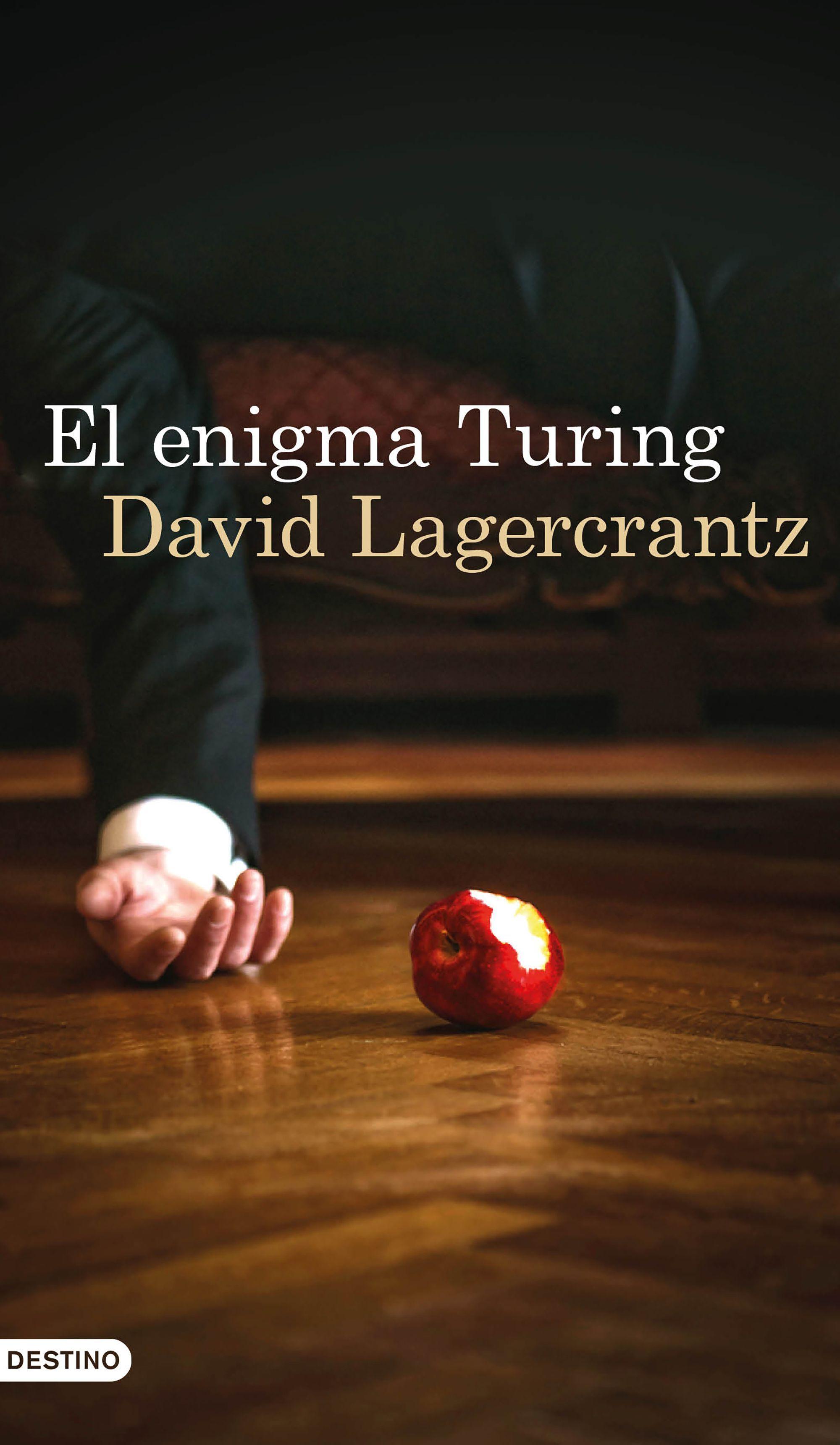 El Enigma Turing De David Lagercrantz Un Emocionante Thriller De Espías Alan Turing Enigmas Novela Historica
