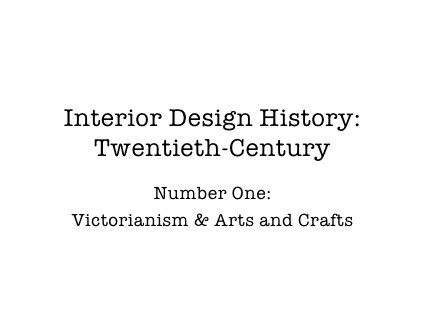 Interior Design History Victorianism And Arts And Crafts By Markeric64 Via Slideshare Interior Design History History Design History