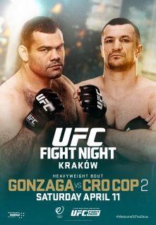 Ufc Fight Night 64 Gonzaga Vs Cro Cop 2 Ufc Fight Night Ufc Events Ufc Fighters