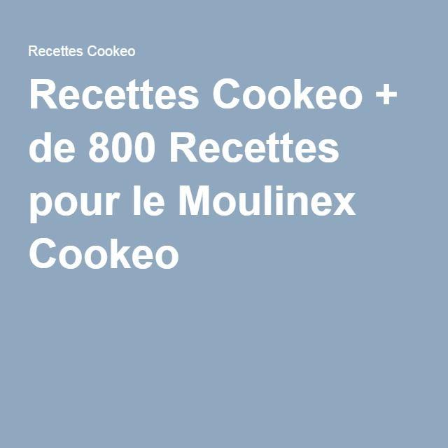 Recettes Cookeo + de 800 Recettes pour le Moulinex Cookeo Cookeo Moulinex  Recettes, Moulinex Multicooker