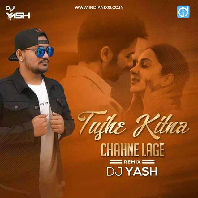 Tujhe Kitna Chahne Lage Remix Dj Yash Desani 320kbps Tujhe Kitna Chahne Lage Hum Dj Download Tujhe Kitna Chahne Lage Remix Mp3 Down In 2020 Remix Dj Remix Dj Download