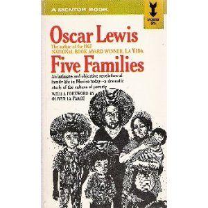 oscar lewis five families mexican case studies in the culture <3 oscar lewis five families mexican case studies in the culture of poverty