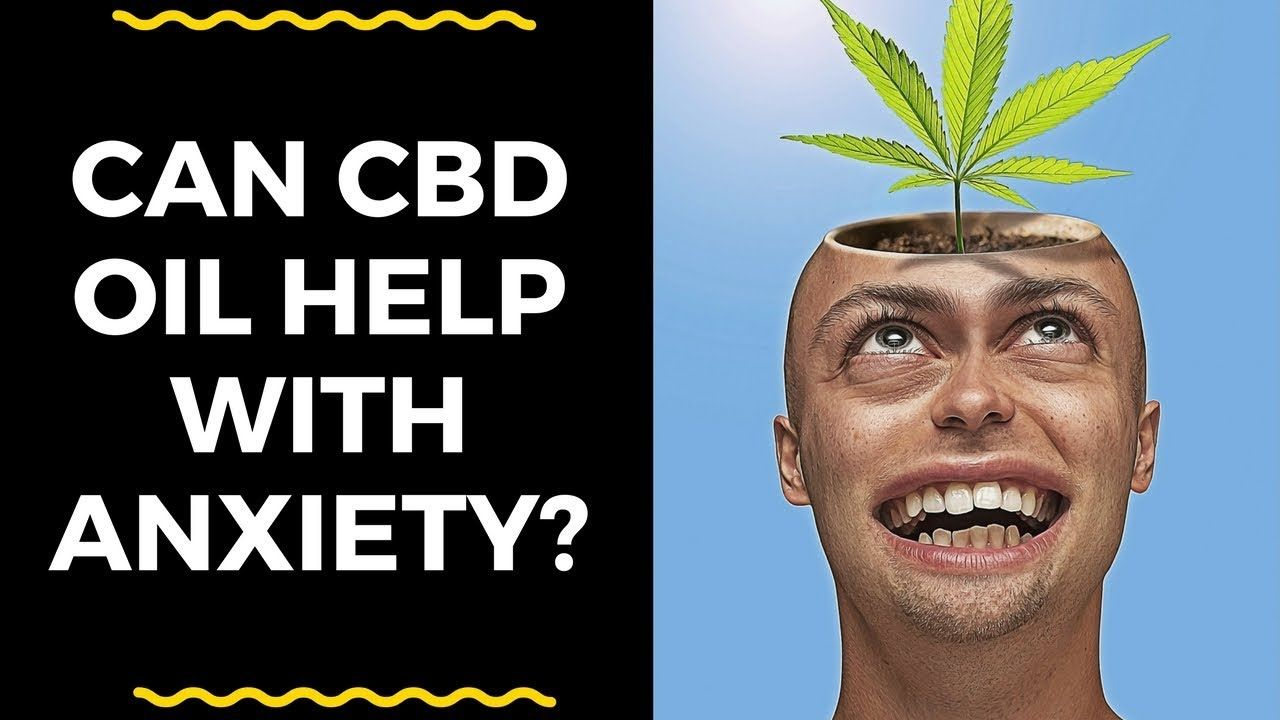 Can CBD oil help with anxiety? | Can CBD oil cure anxiety? | Will CBD oi...